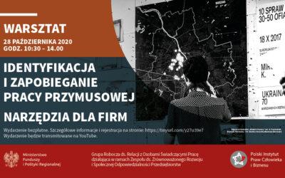 """Warsztat online """"Identyfikacja izapobieganie pracy przymusowej – narzędzia dla firm"""", 28 października 2020, 10.30-14.00"""